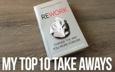"10 Takeaways from the book ""REWORK"""