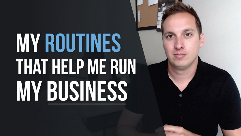 My Routines, Tips and Tricks that Help me Run my Business