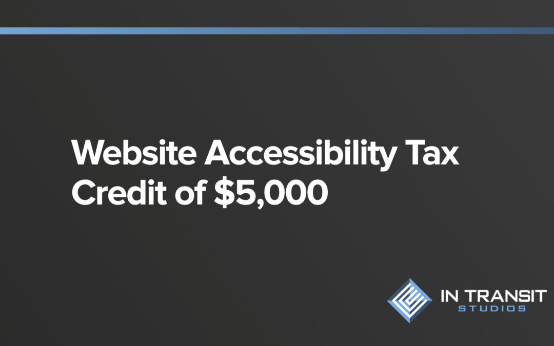 Post image reading Website Accessibility Tax Credit of $5,000